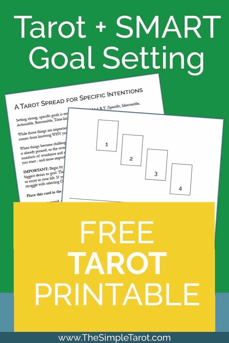 Get this (totally free!) PDF printable Tarot Spread journaling page from The Simple Tarot to help you with S.M.A.R.T. Goal-Setting. This spread will help you gain clarity on what you want – and more importantly, it will help you get clear on WHY. #tarot #tarotspread #tarotprintables
