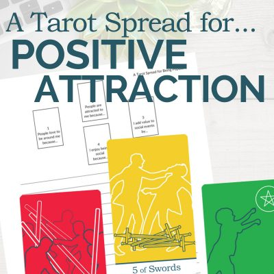 A Tarot Spread for Positive Attraction