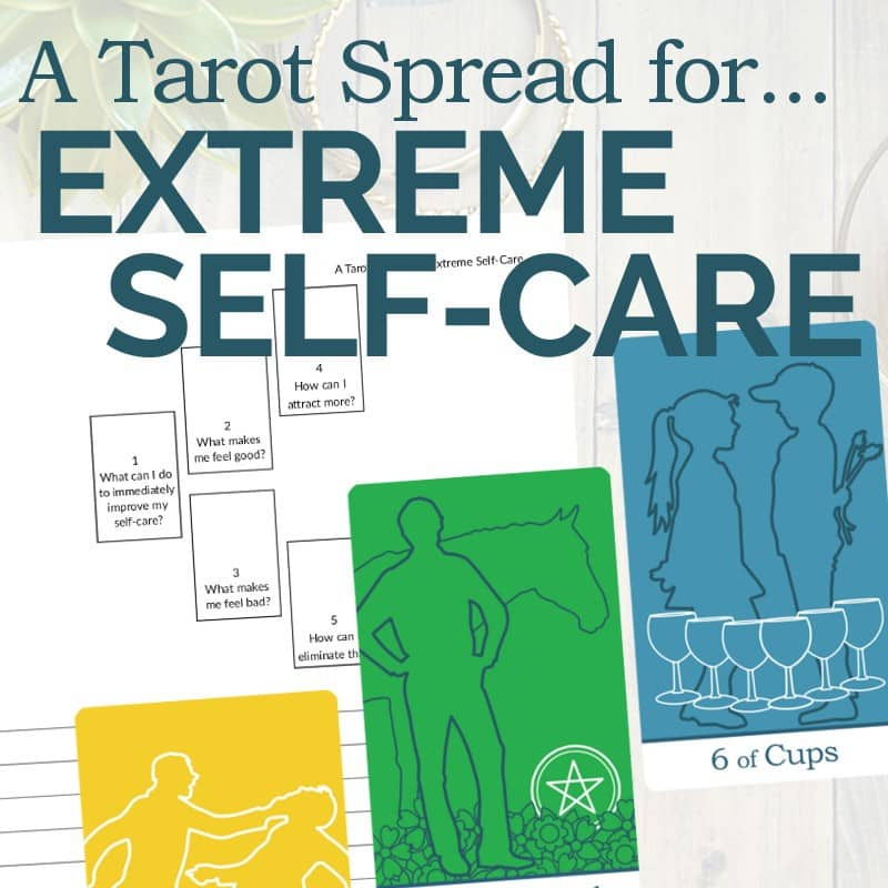 A Tarot Spread for Extreme Self-Care - The Simple Tarot