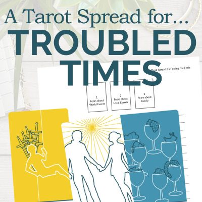 A Tarot Spread for Troubled Times