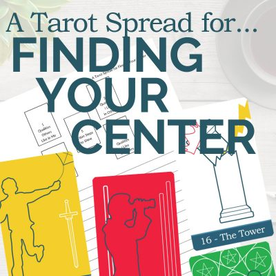 A Tarot Spread for Finding Your Center