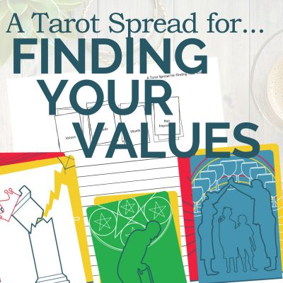 A Tarot Spread for Finding Your Values