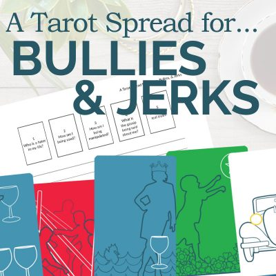 A Tarot Spread for Haters, Bullies, and Jerks
