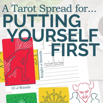A Tarot Spread for Putting Yourself First