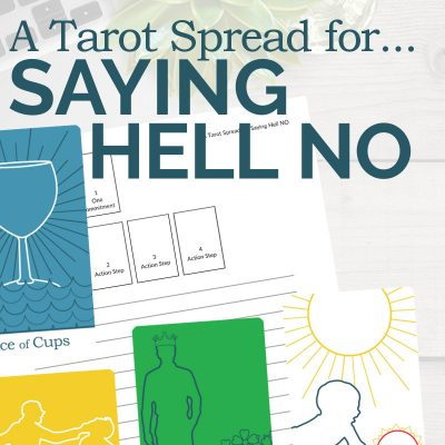 A Tarot Spread for Saying Hell No