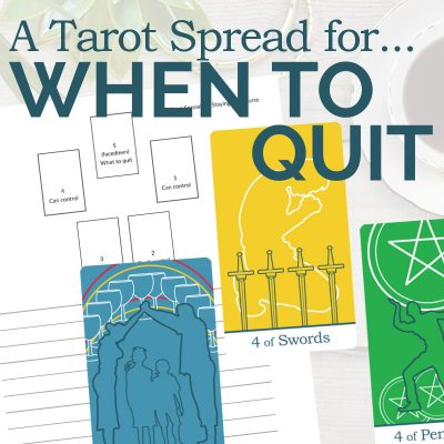 A Tarot Spread for Knowing When to Quit