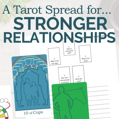 A Tarot Spread for Stronger Relationships