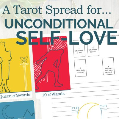 A Tarot Spread for Unconditional Self-Love