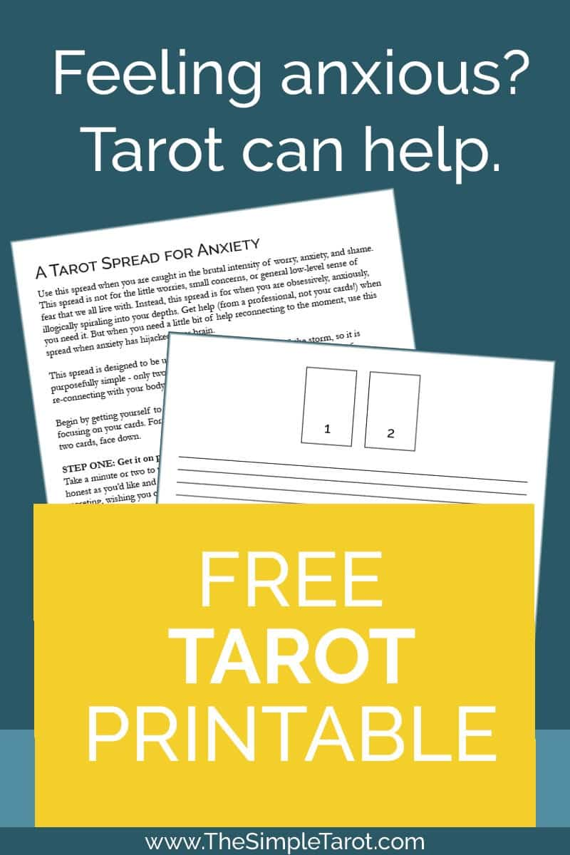 Get the PDF printable Tarot Spread for Anxiety journaling page to help when you are feeling anxious and scared. Use this spread when you are caught in the brutal intensity of worry, anxiety, and shame. This spread is not for the little worries, small concerns, or general low-level sense of fear that we all live with. #tarot #tarotspread #tarotprintable